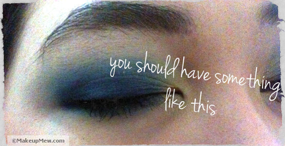 Practice makes perfect! Be patient in doing your eyeshadow.